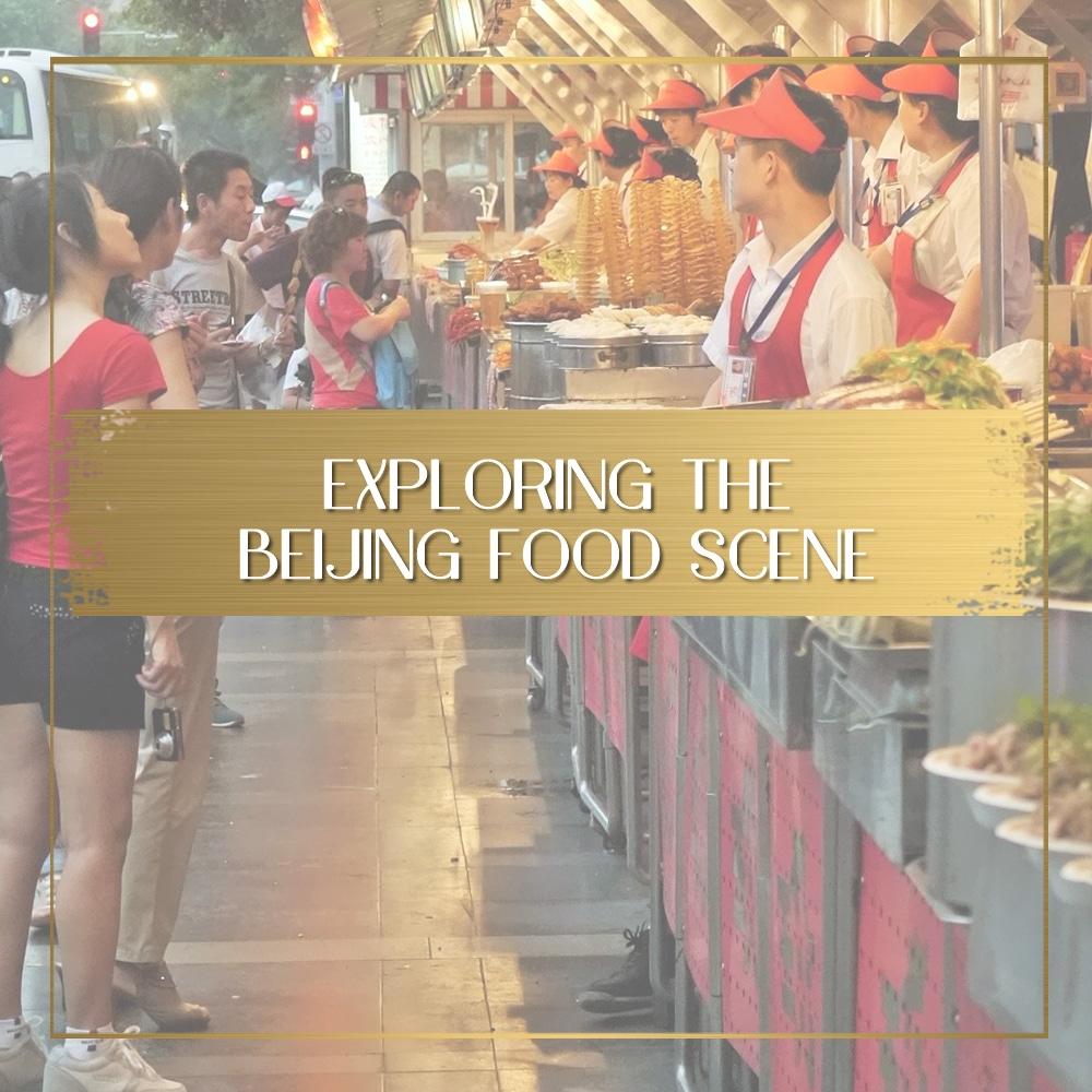 Exploring the Beijing food scene feature
