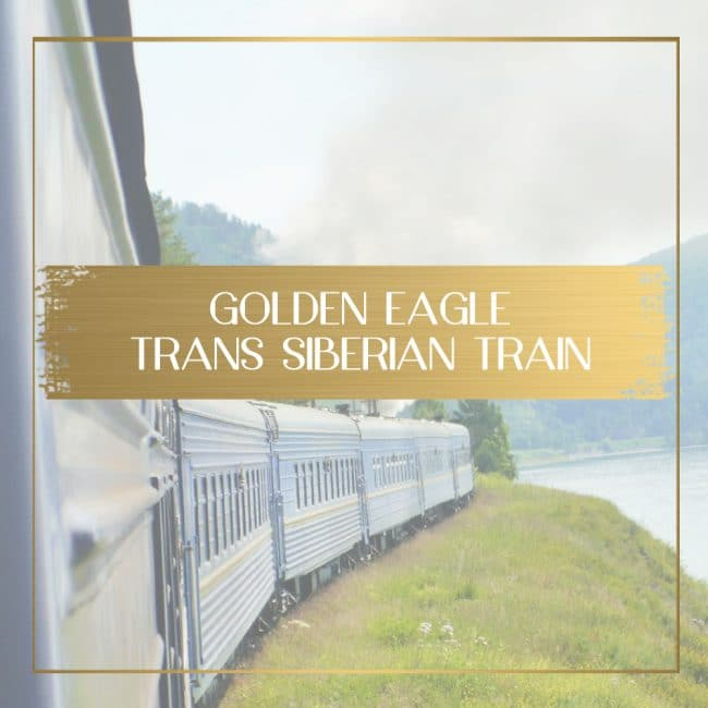 Golden Eagle Trans Siberian Train feature