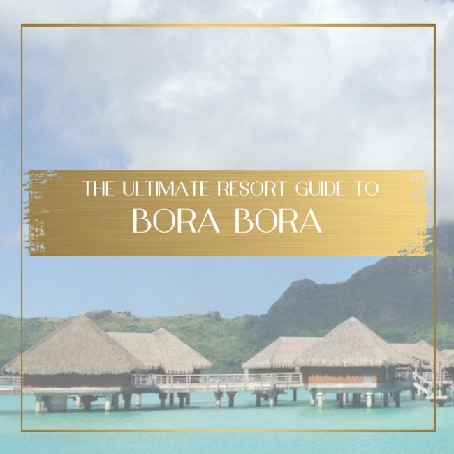 Bora Bora resort guide feature