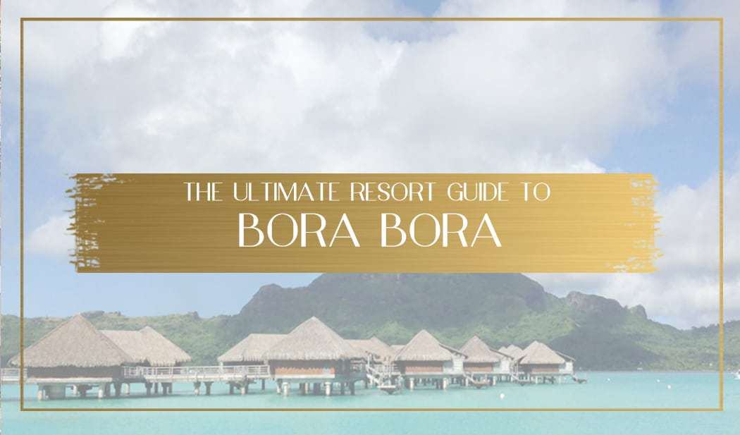 Bora Bora resort guide main