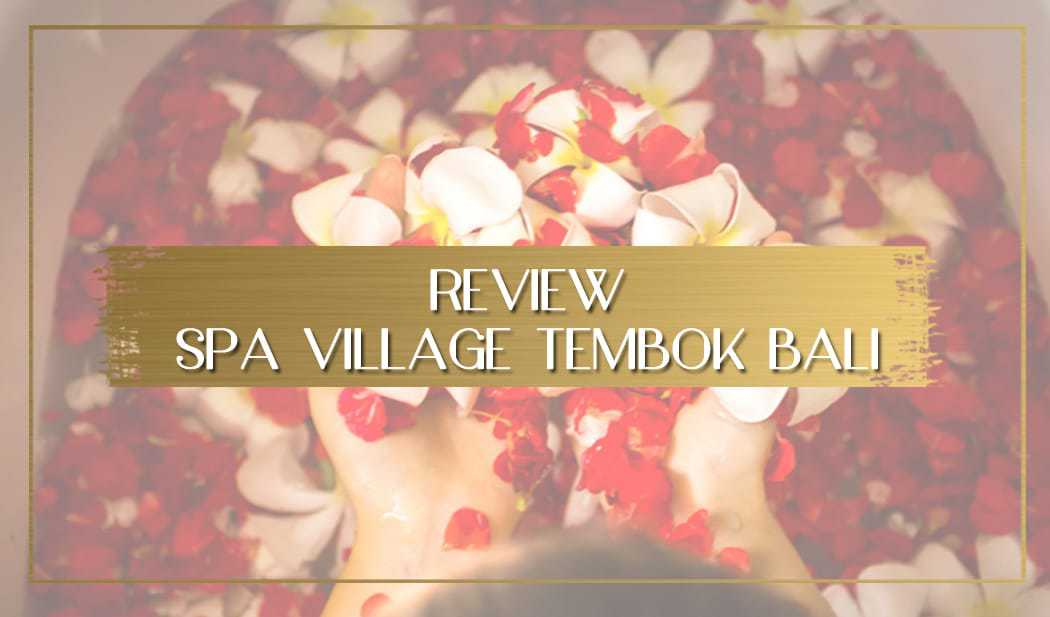 Spa Village Tembok Review main