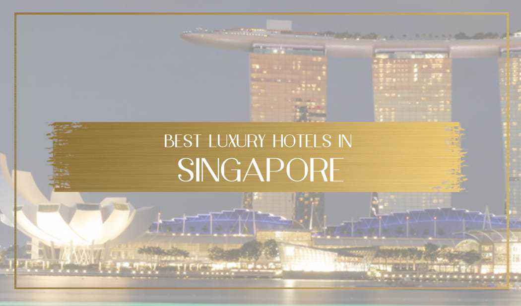 Best luxury hotels in Singapore main