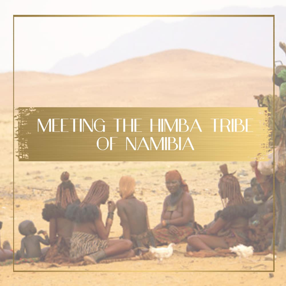Himba Tribe of Namibia feature