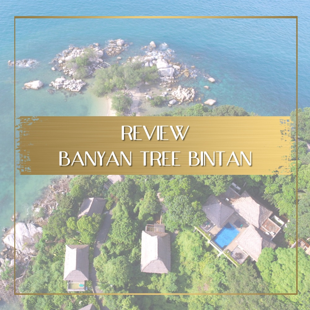 Banyan Tree Bintan review feature