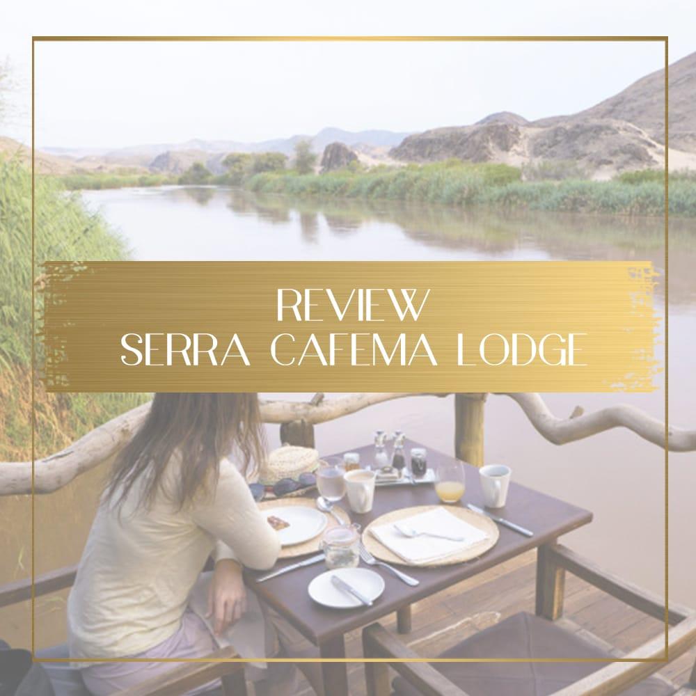 Review of Serra Cafema Lodge feature
