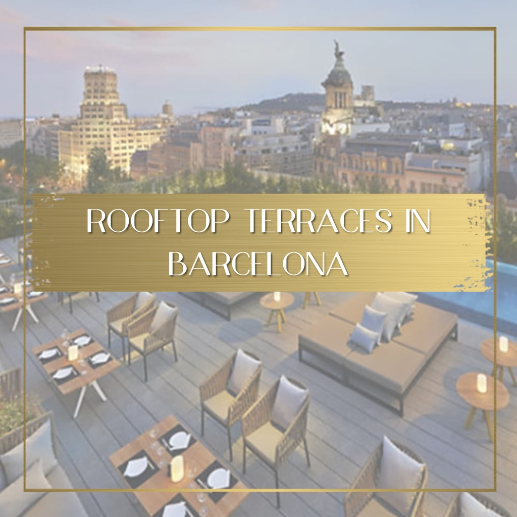 The best rooftop terraces in Barcelona feature