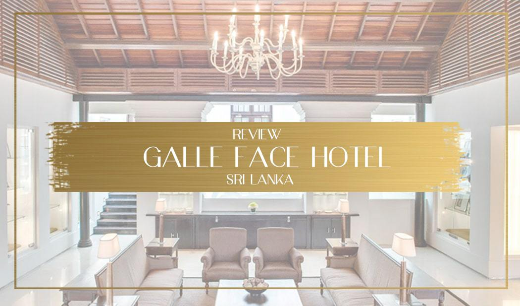 Galle Face Hotel Review main