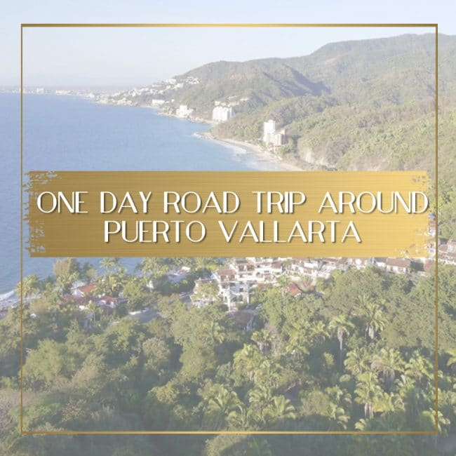 Road trip around Puerto Vallarta feature