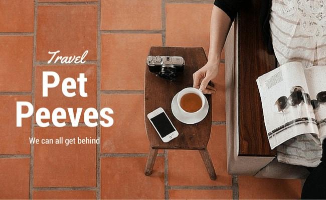 Travel pet peeves