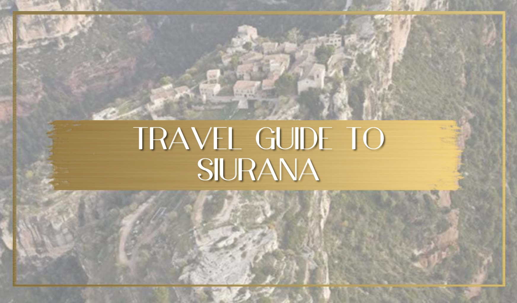 Guide to Siurana Spain main