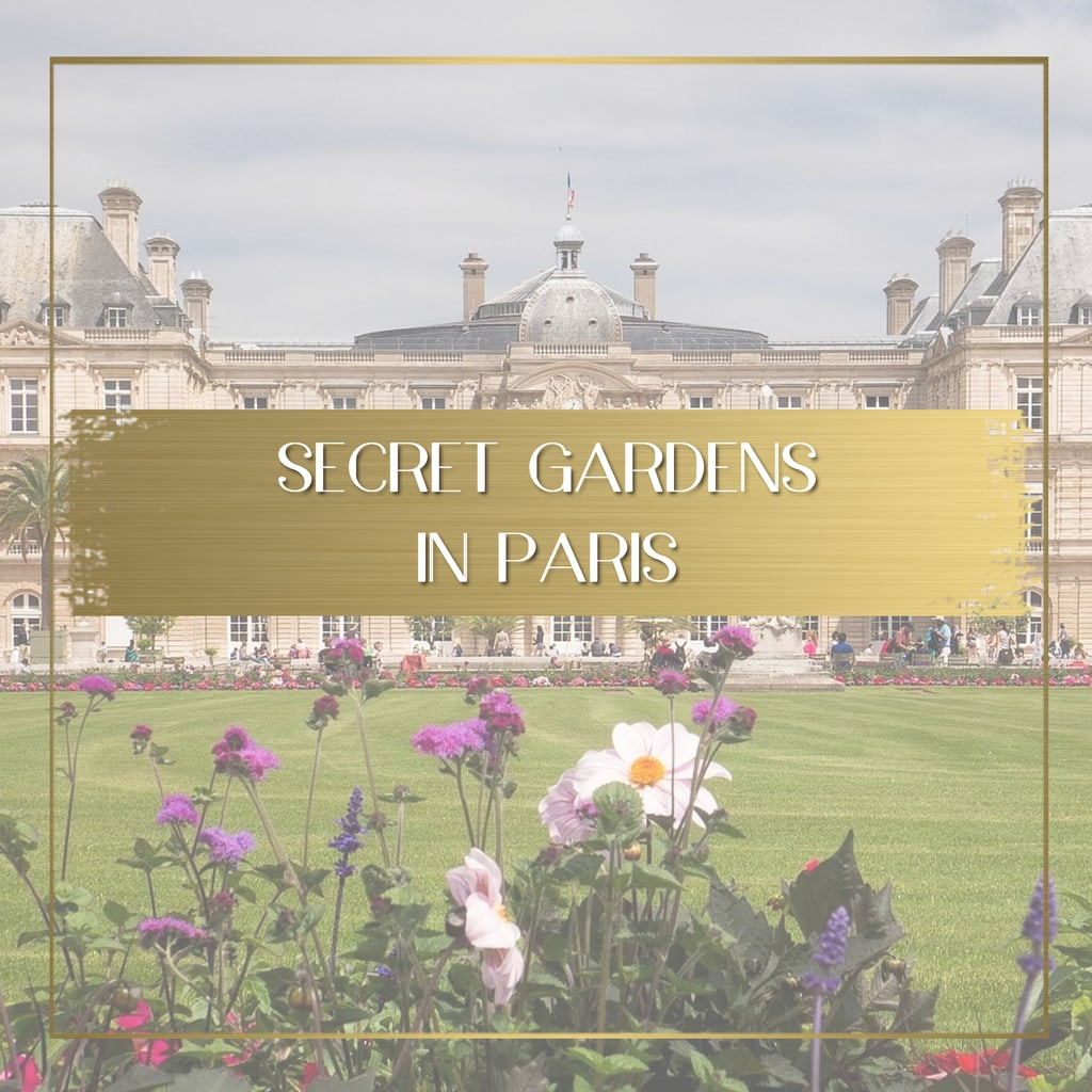 Secret Gardens in Paris feature