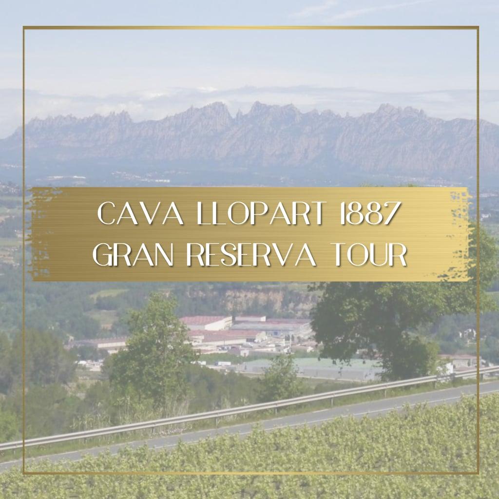 Cava Llopart 1887 Gran Reserva Tour feature