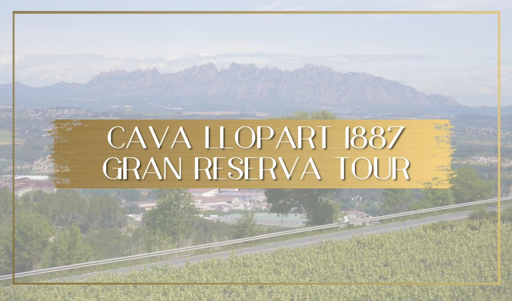 Cava Llopart 1887 Gran Reserva Tour main