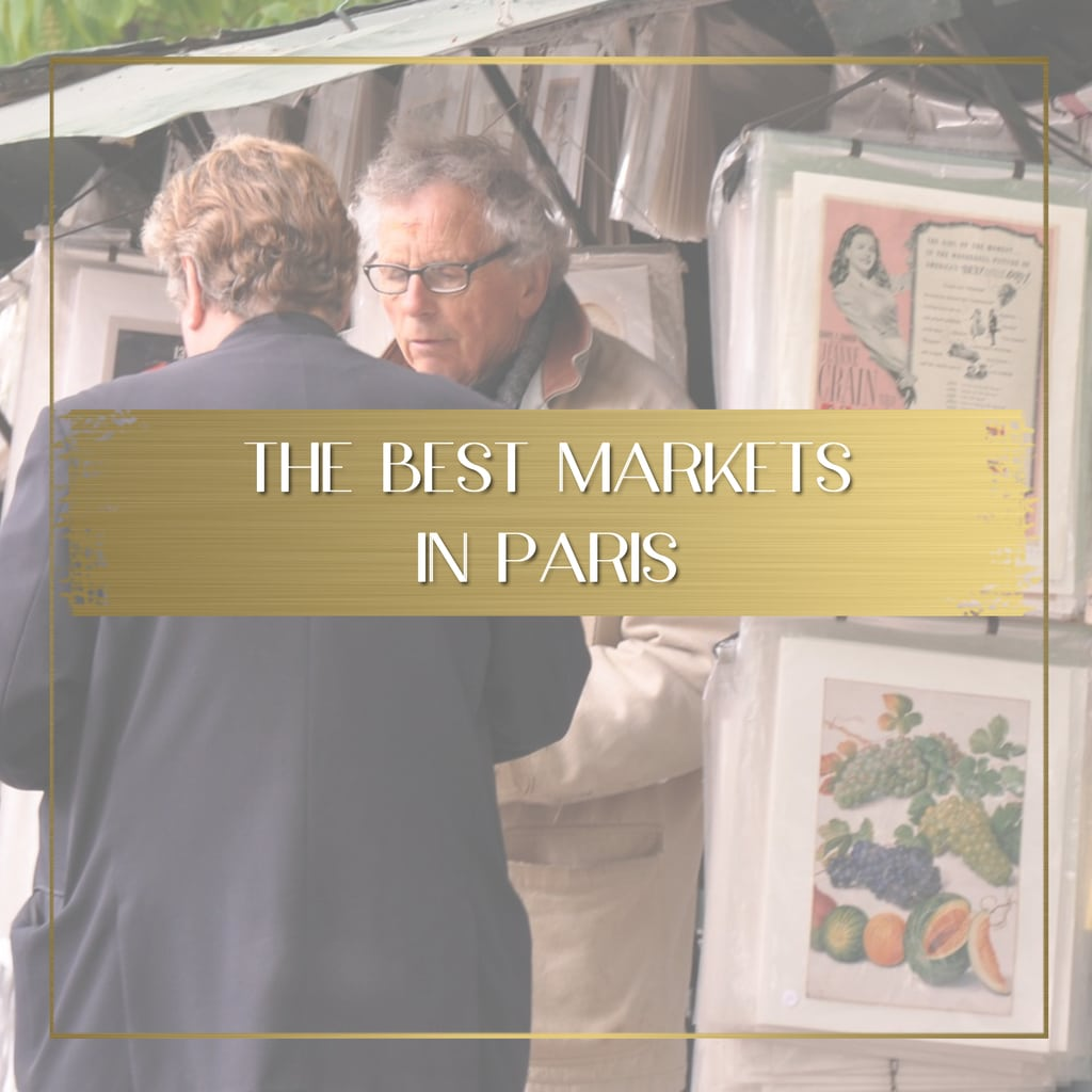 Best markets in Paris feature