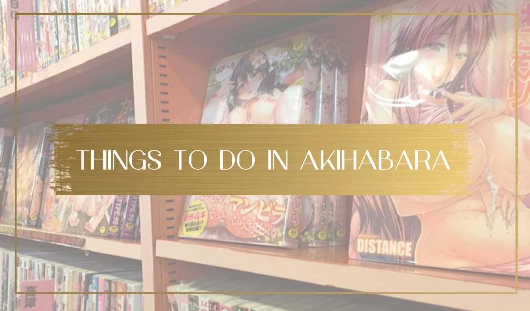 Things to do in Akihabara main