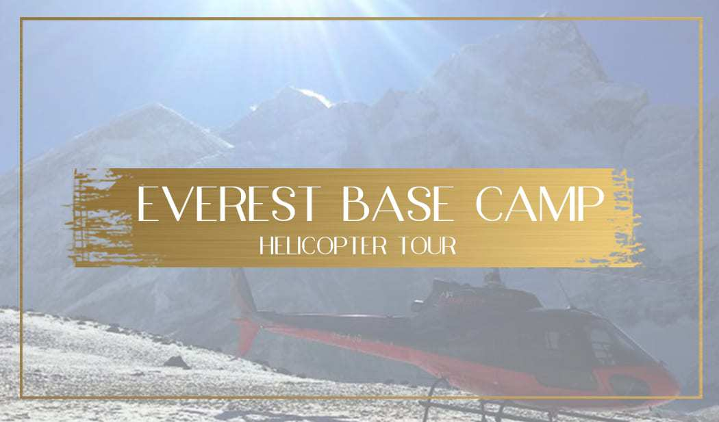 Everest base camp helicopter tour main