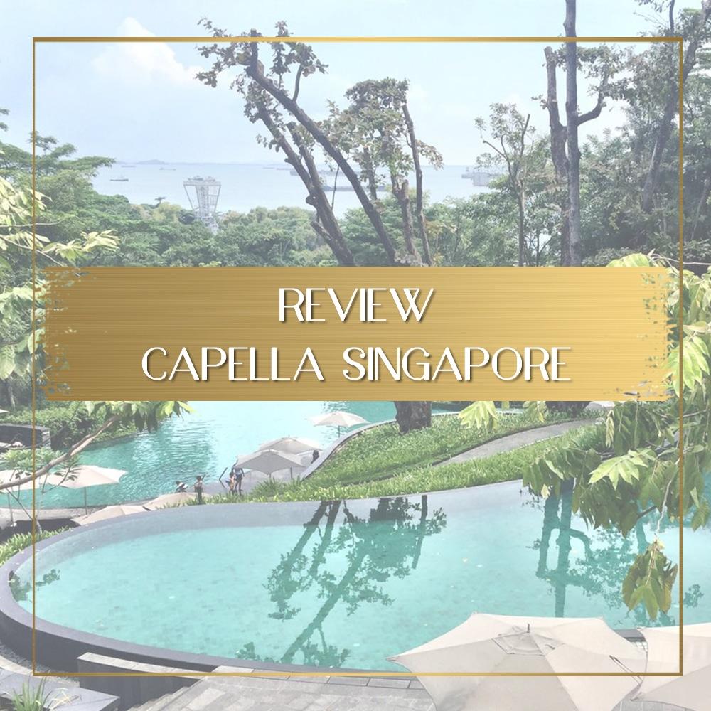 Review Capella Singapore Sentosa Island feature
