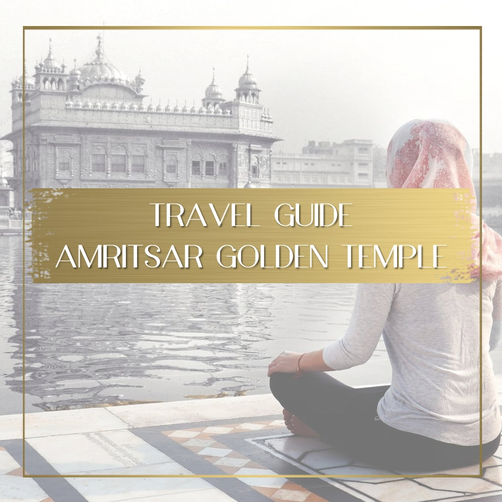 Travel Guide to Amritsar Golden Temple India feature