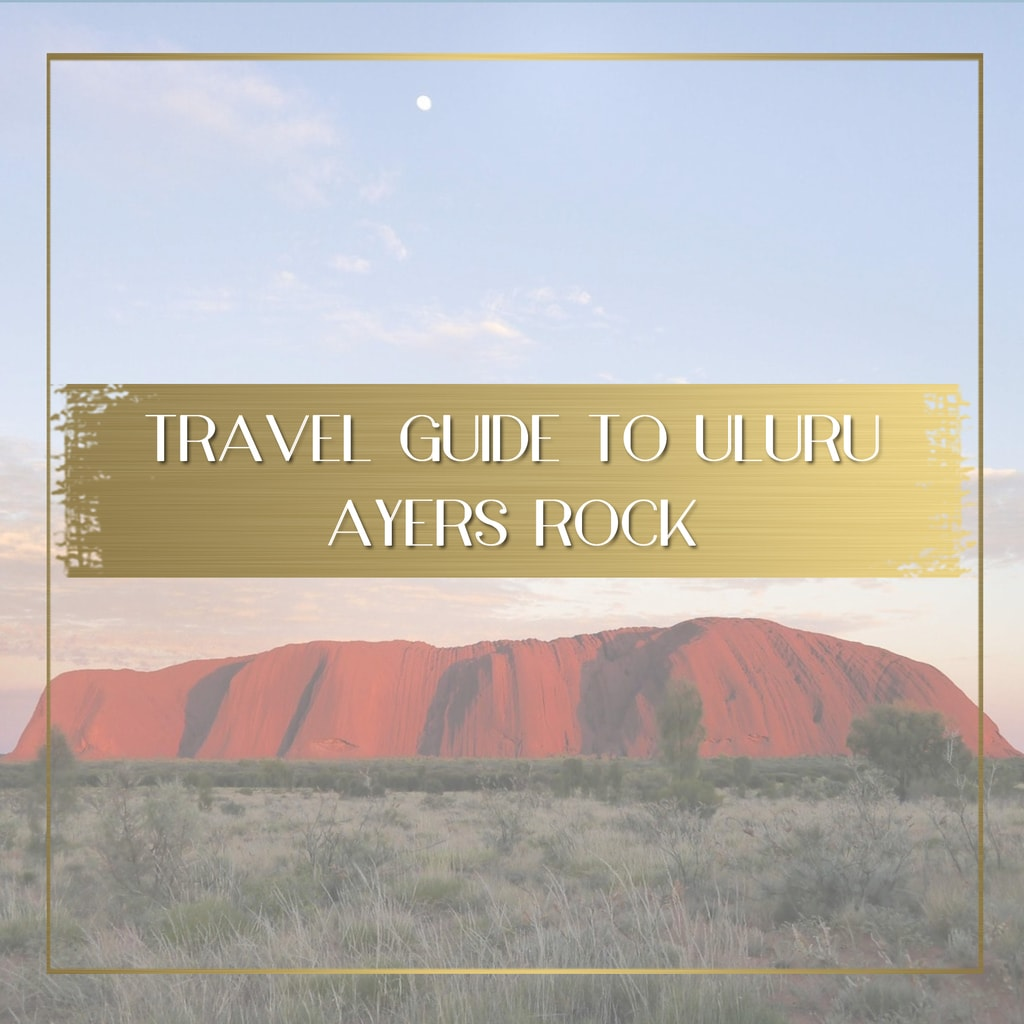 Travel Guide to Uluru Ayers Rock feature