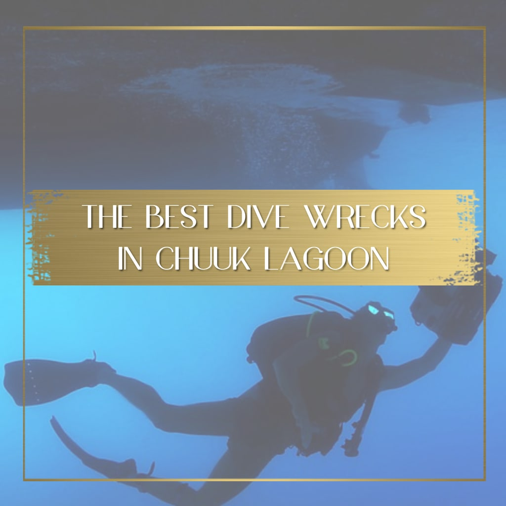 Best Dive Wrecks in Chuuk Lagoon feature