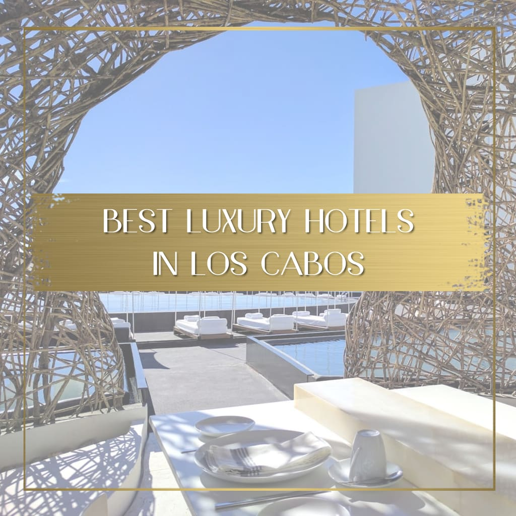 Best luxury hotels in Los Cabos feature