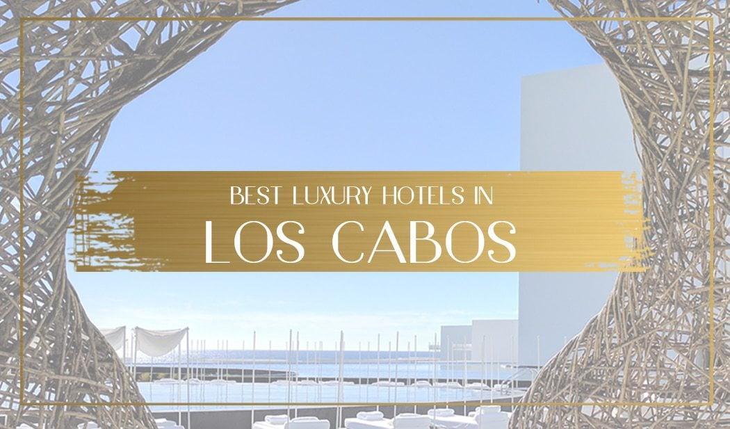 Luxury hotels in Los Cabos main