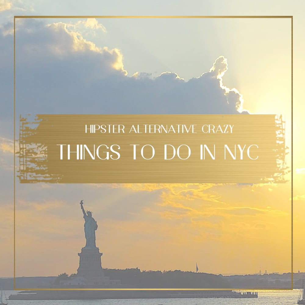 17 hipster, alternative and crazy things to do in New York