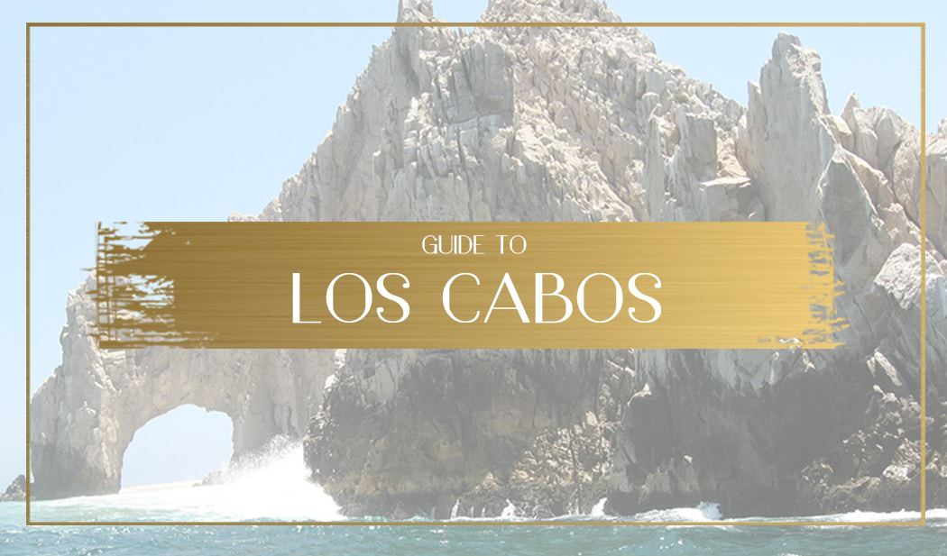 Guide to Los Cabos Main