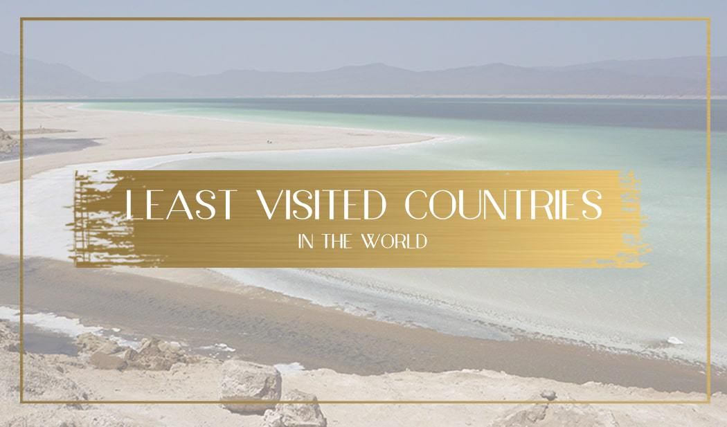 Least Visited Countries in the World Main