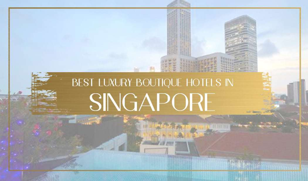Luxury Boutique Hotels in Singapore main