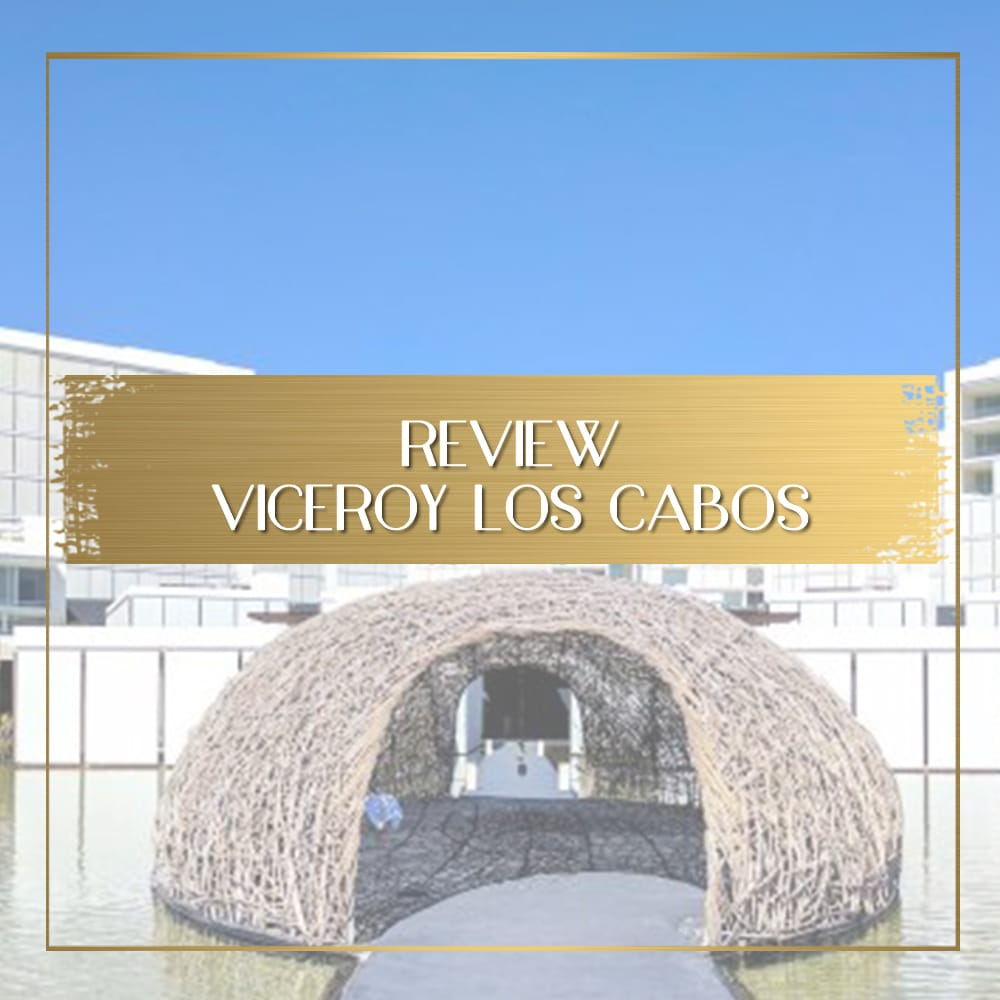 Review of Viceroy Los Cabos feature