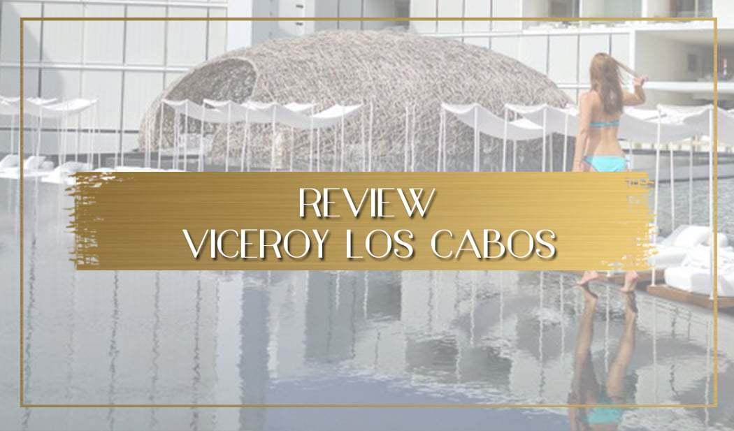 Review of Viceroy Los Cabos main