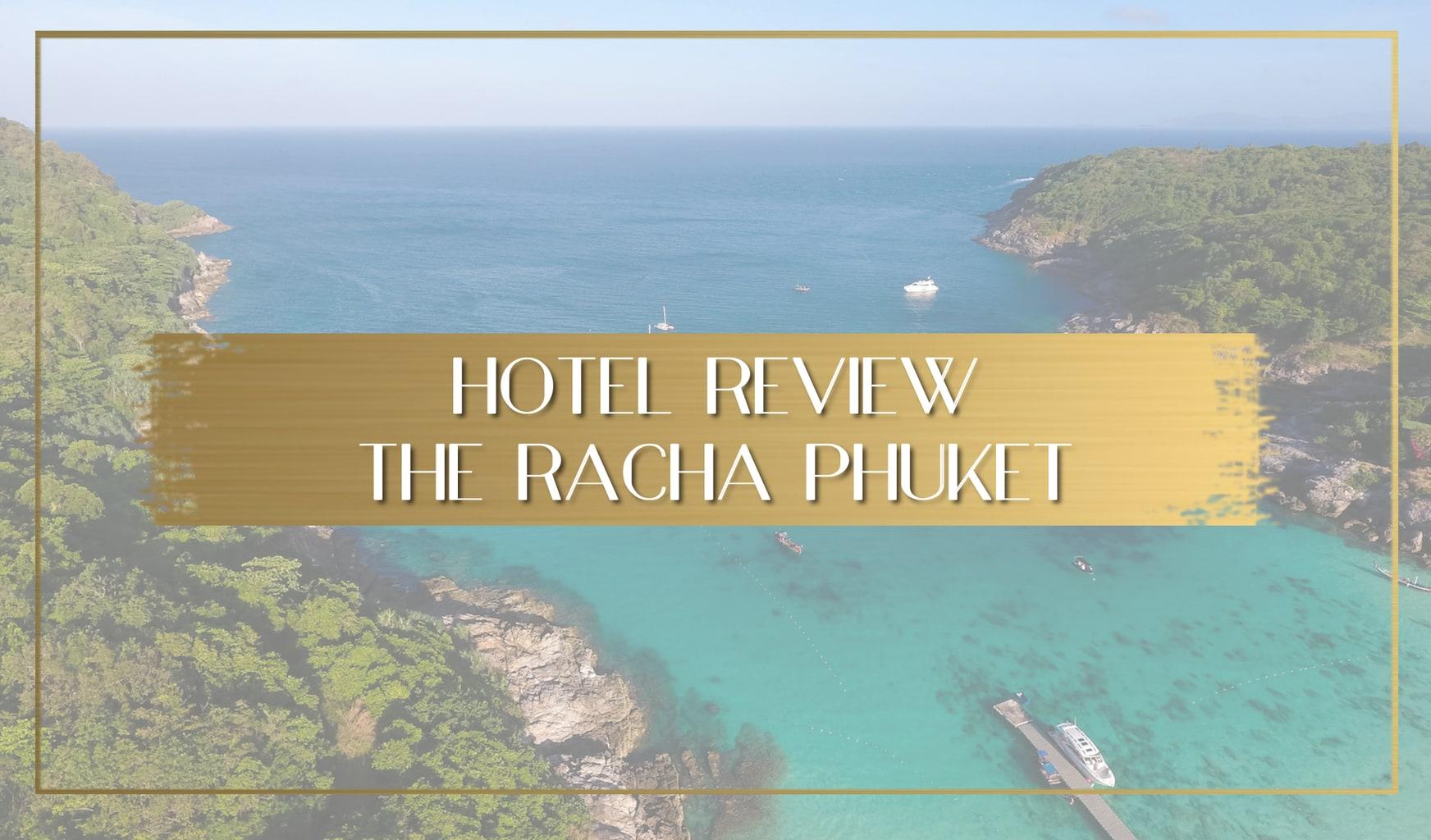 Review of the Racha Phuket main