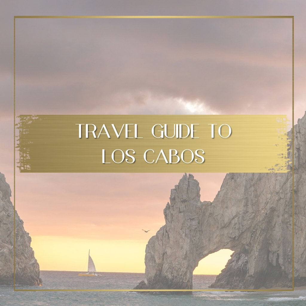 Travel Guide to Los Cabos feature