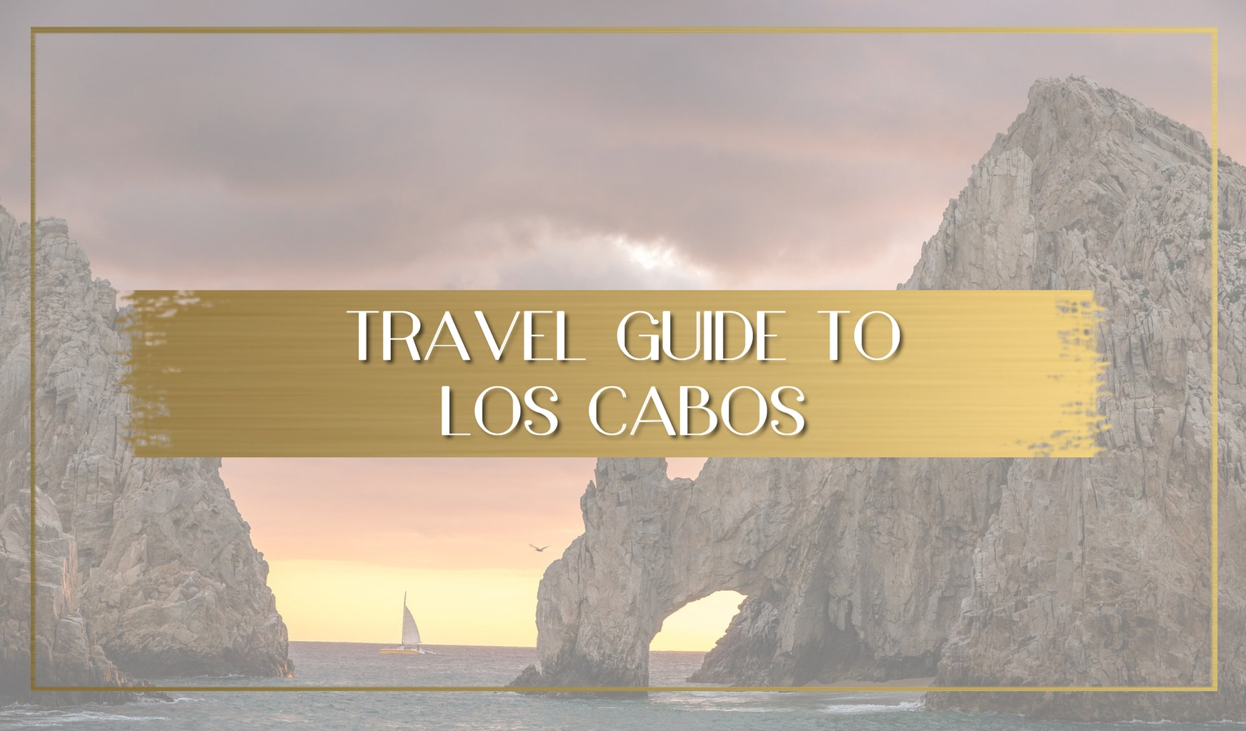 Travel Guide to Los Cabos main