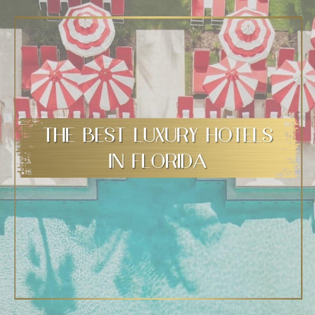 Best Luxury hotels in Florida feature