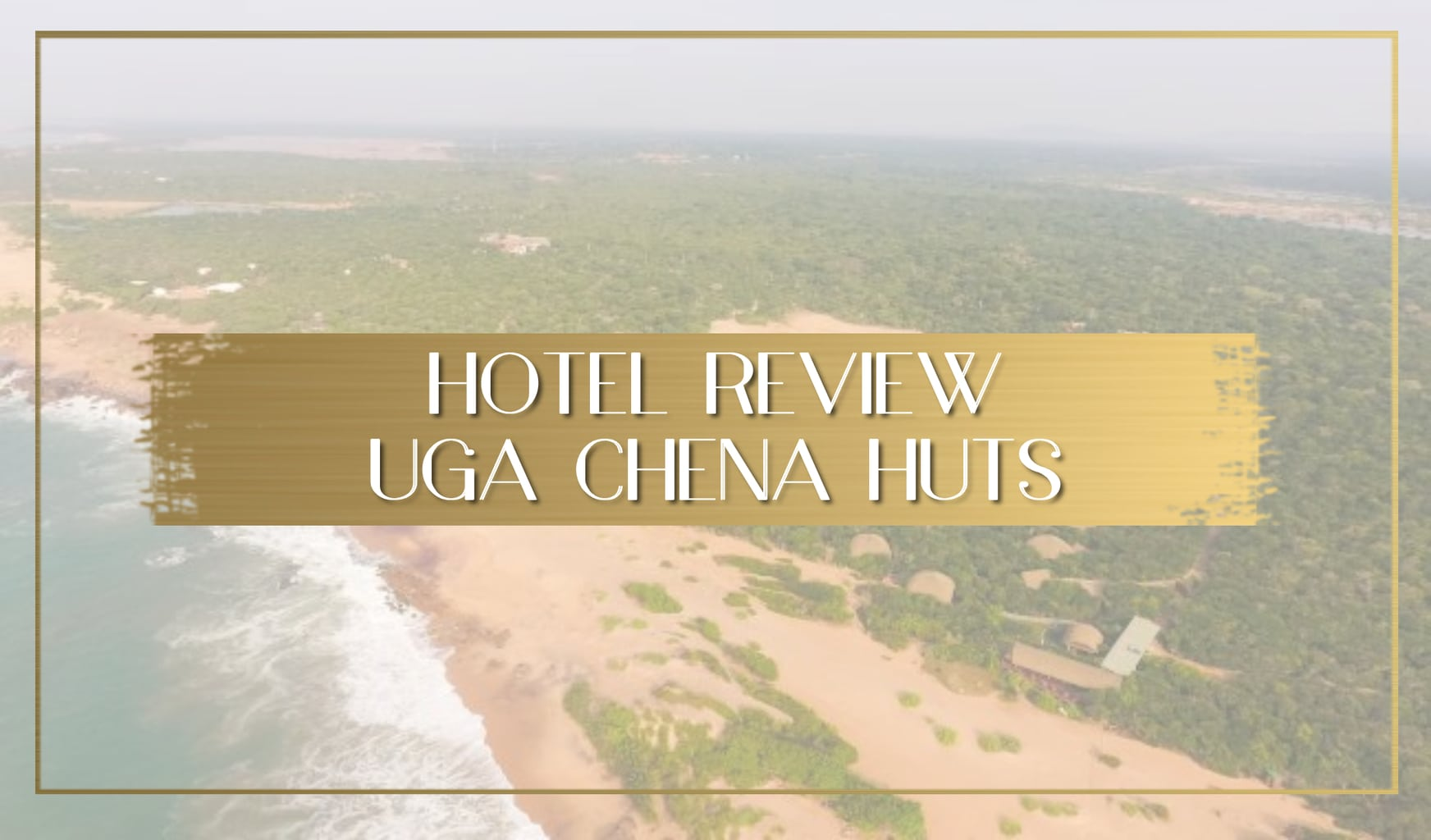 Review Uga Chena Huts main