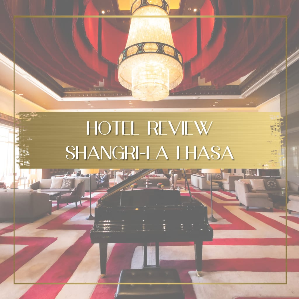 Hotel review of Shangri-la Lhasa feature