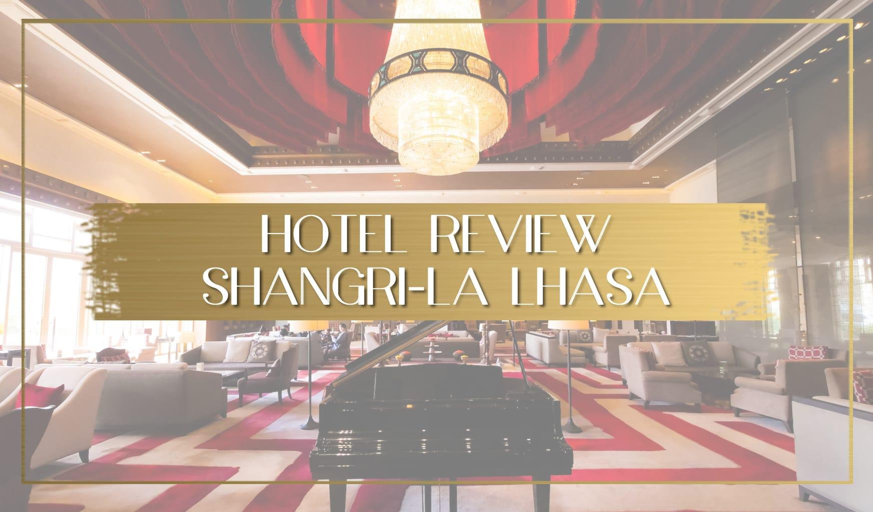 Hotel review of Shangri-la Lhasa main
