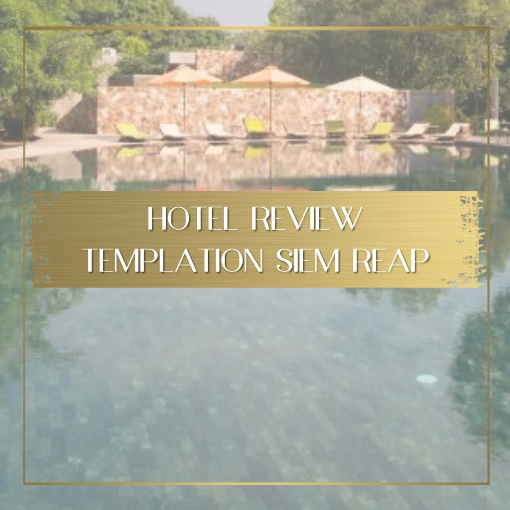 Review Templation Siem Reap Cambodia Feature
