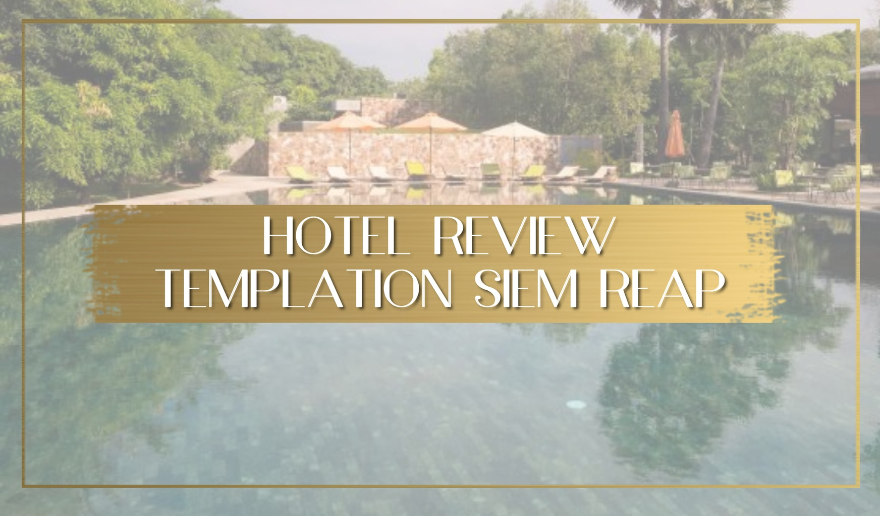 Review Templation Siem Reap Cambodia main