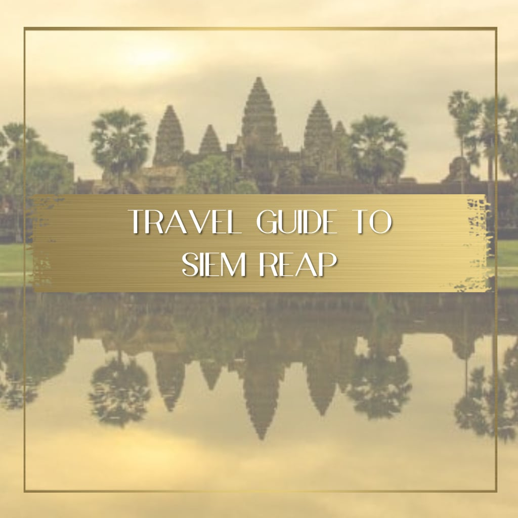 Travel guide to Siem Reap feature