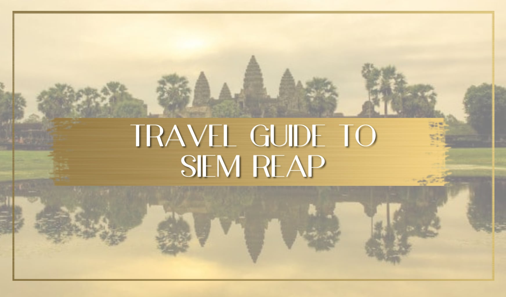 Travel guide to Siem Reap main