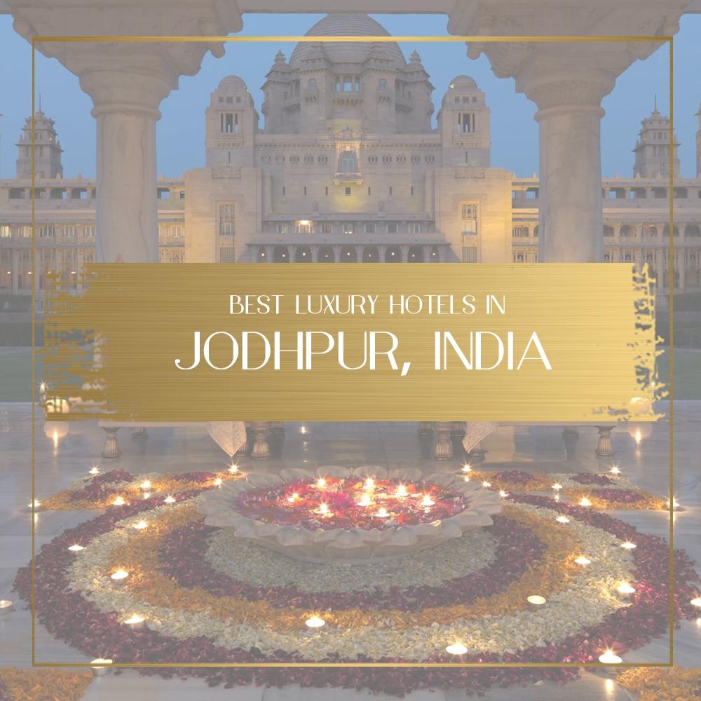 Luxury hotels in Jodhpur Feature