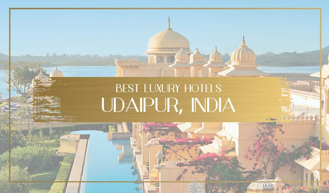Best luxury hotels in Udaipur Main