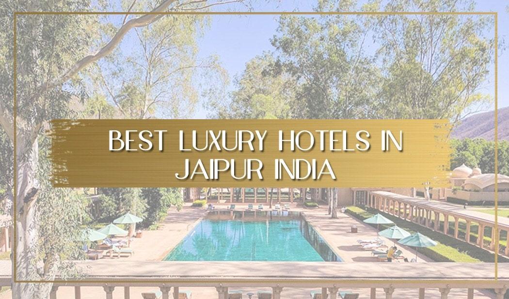 Best luxury hotels in Jaipur India main