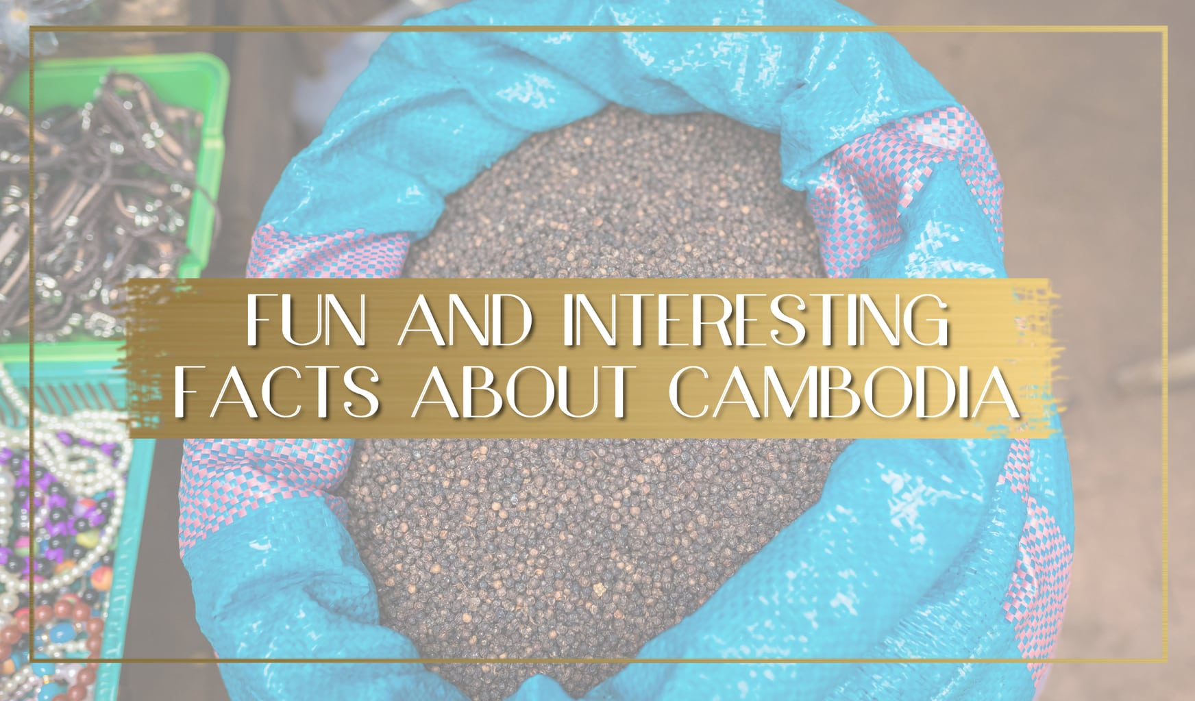 Interesting Facts about Cambodia feature main