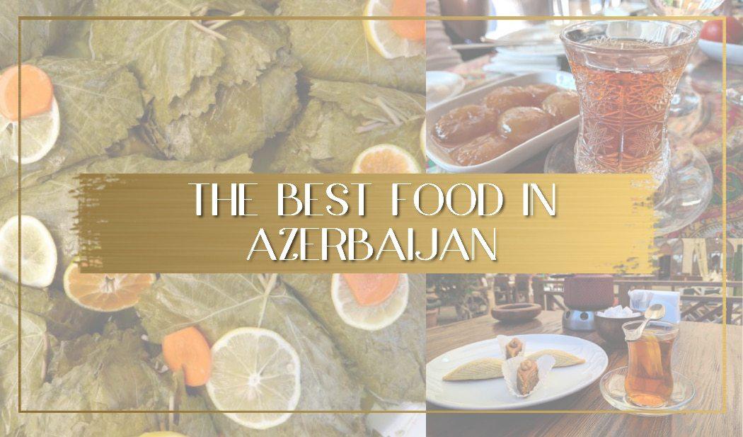 Best Azerbaijan Food main