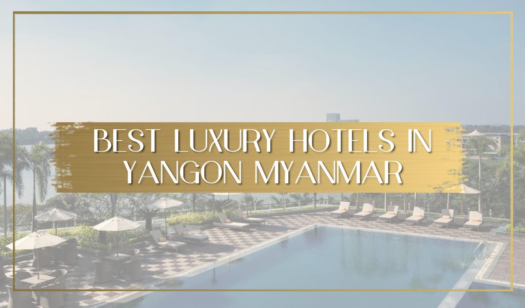 Best luxury hotels in Yangon Myanmar main