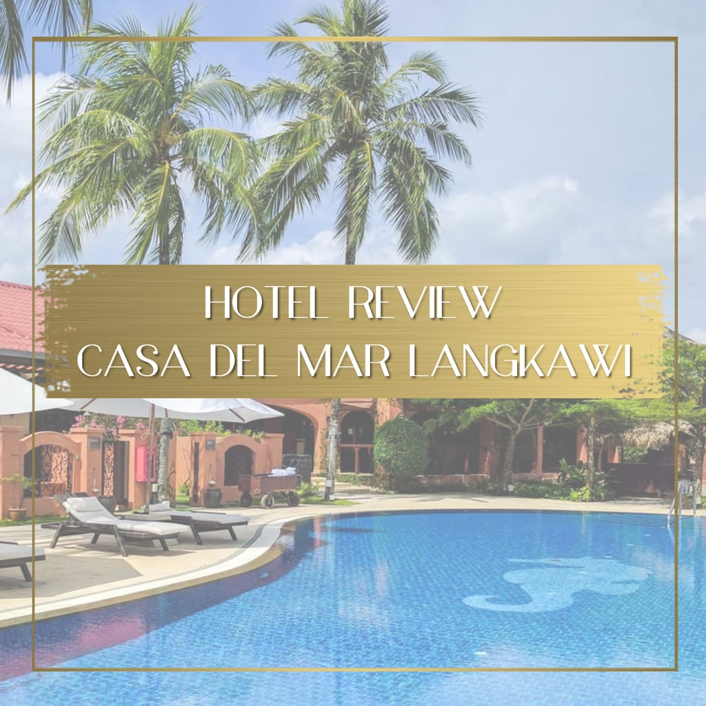 Hotel review Casa Del Mar Langkawi Feature